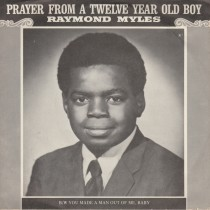Prayer From A Twelve Year Old Boy / You Made A Man Out Of Me Baby
